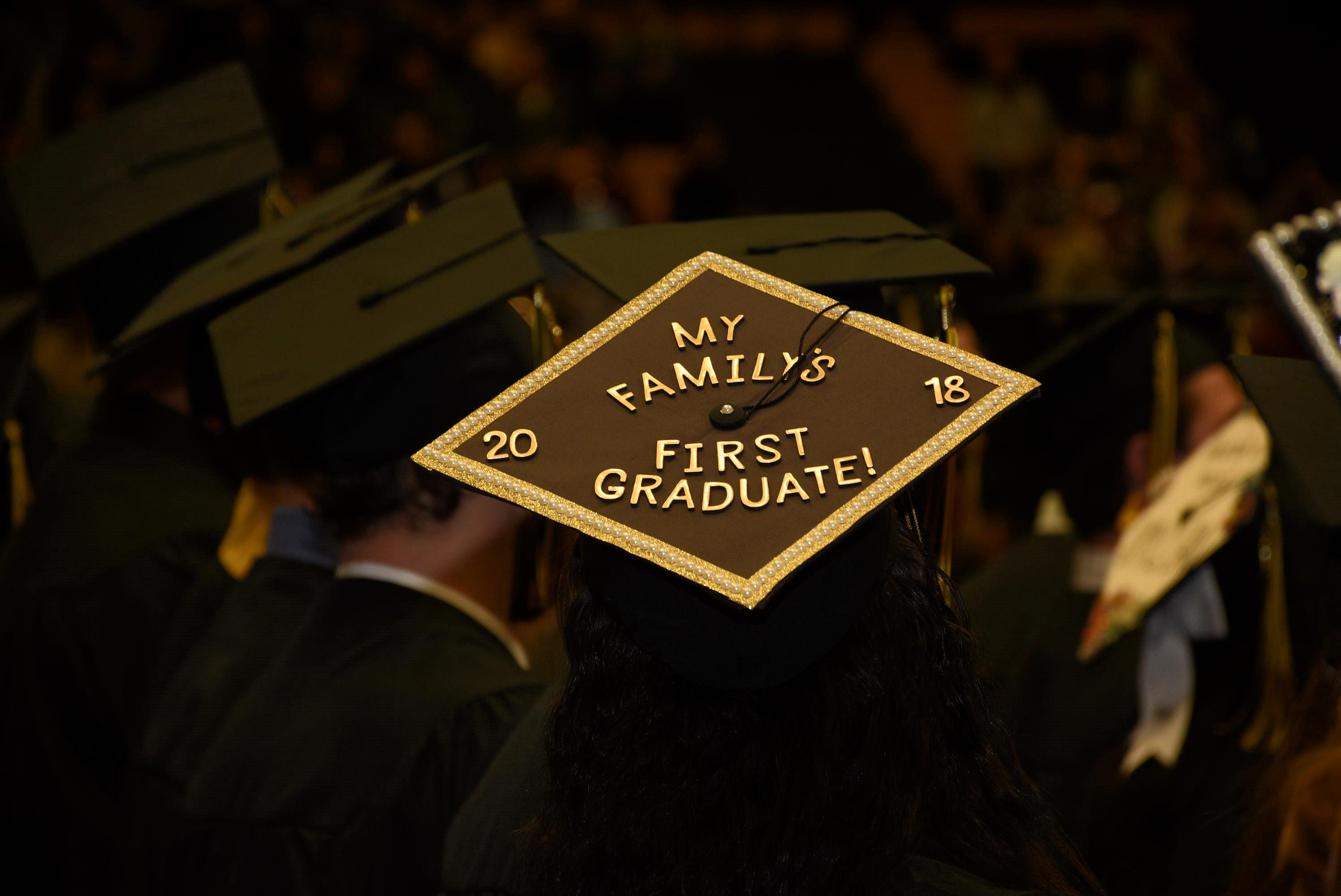 """Graduation cap that says """"My family's first graduate 2018"""""""