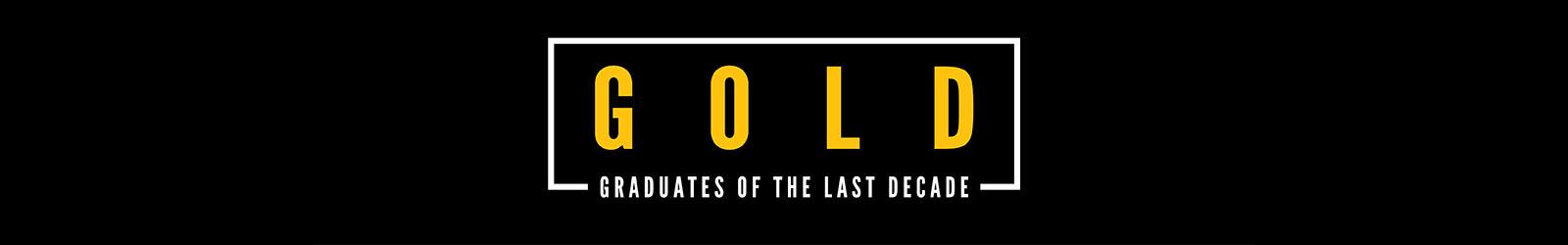 G O L D Graduates of the Last Decade
