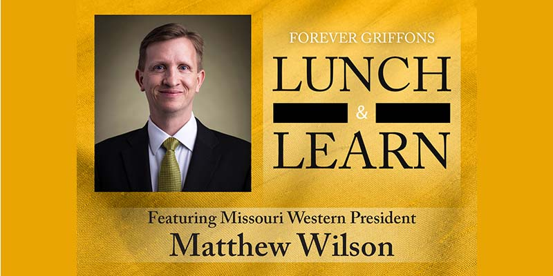 Forever Griffons Lunch and Learn featuring Missouri Western President Matthew Wilson