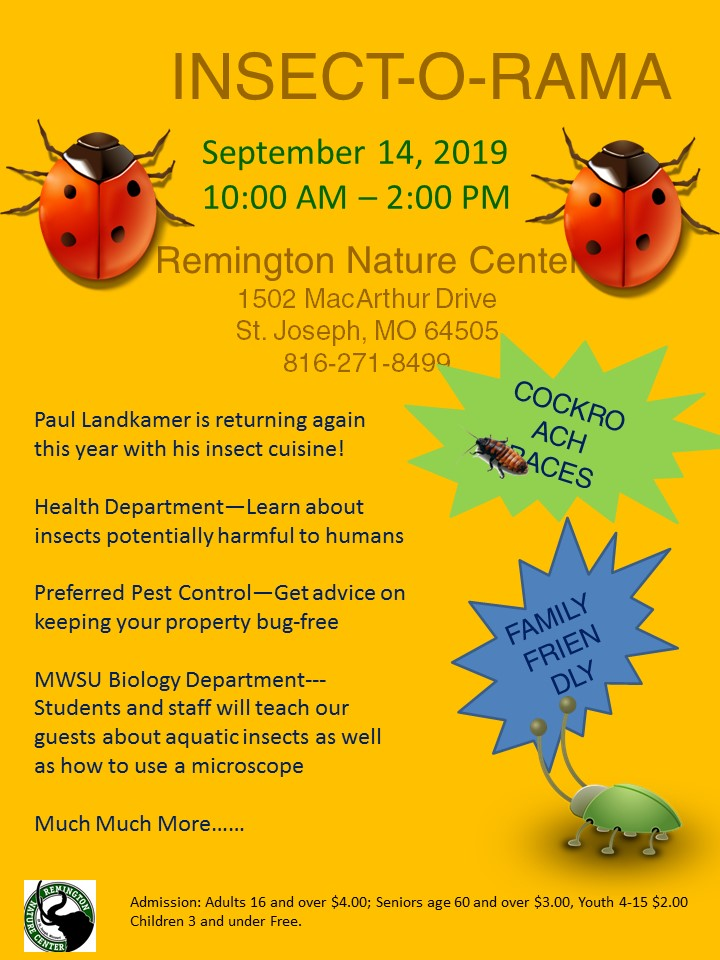 Paul Landkamer is returning again this year with his insect cuisine! Health Department—Learn about insects potentially harmful to humans. Preferred Pest Control—Get advice on keeping your property bug-free. MWSU Biology Department--- Students and staff will teach our guests about aquatic insects as well as how to use a microscope. Much Much More…
