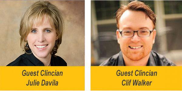 GUEST CLINICIANS: Julie Davila, Clif Walker