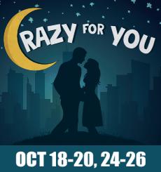 Crazy for You Oct 18-20-24-26