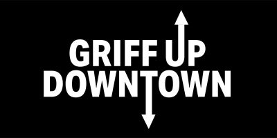 Griff Up Downtown