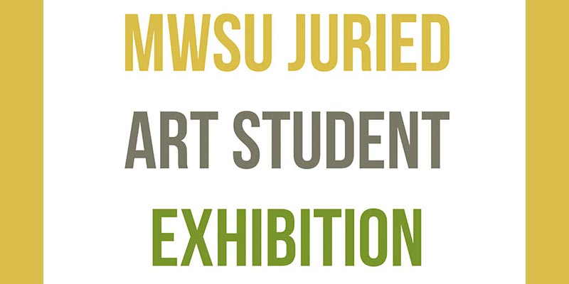 MWSU Juried Art Student Exhibition