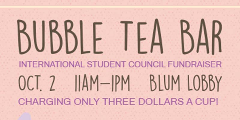 Bubble Tea Bar - international student council fundraiser - 11am-1pm blum lobby - charging only three dollars a cup
