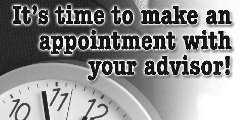 It's time to make an appointment with your advisor