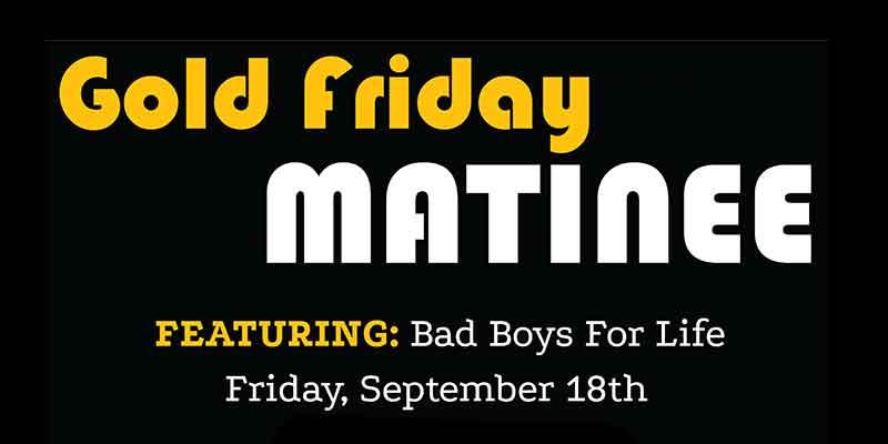Gold Friday Matinee